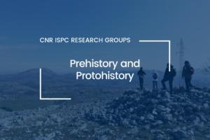Gruppo di Preistoria e Protostoria CNR ISPC